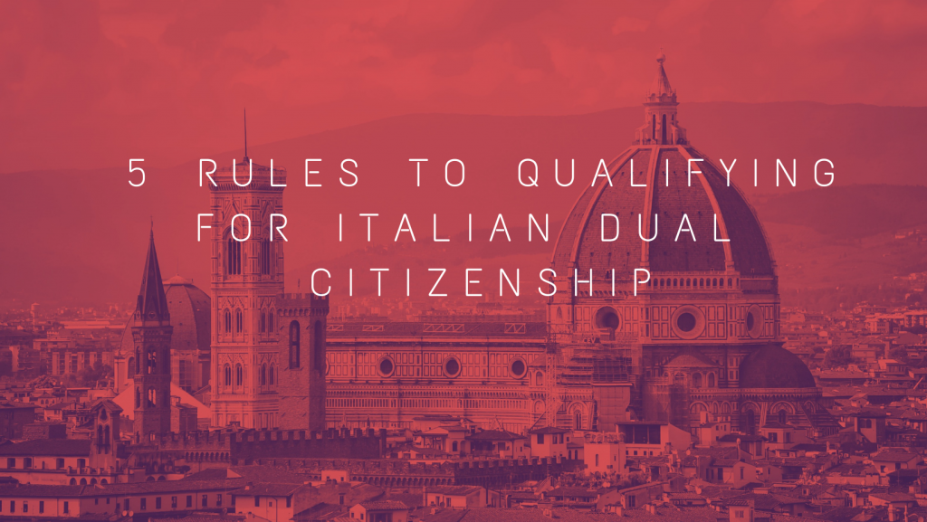 5 rules to qualify for italian dual citizenship